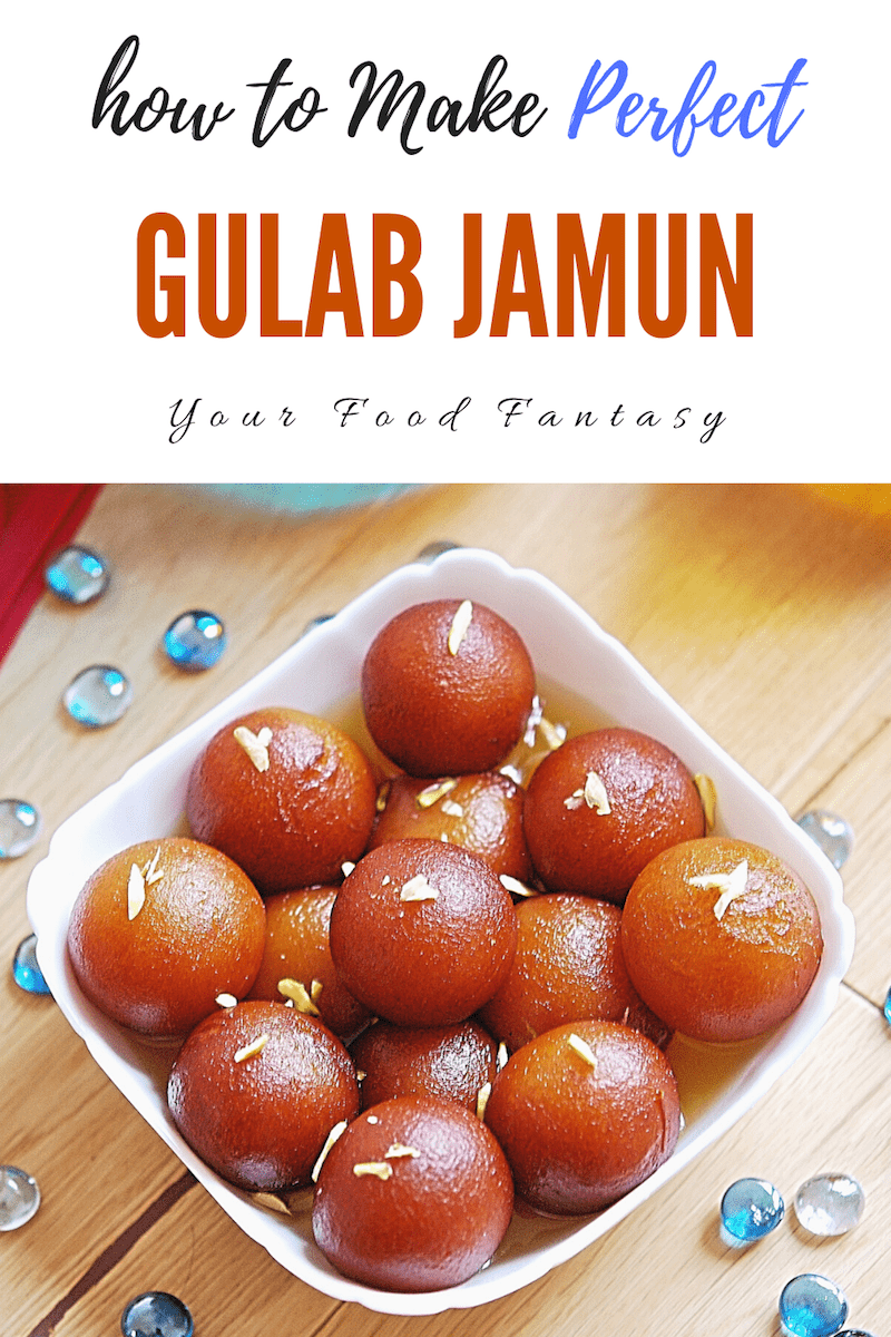 How to Make Perfect Gulab Jamun   Your Food Fantasy